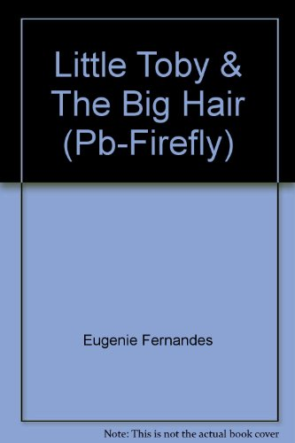 9780385258425: Little Toby & The Big Hair (Pb-Firefly)