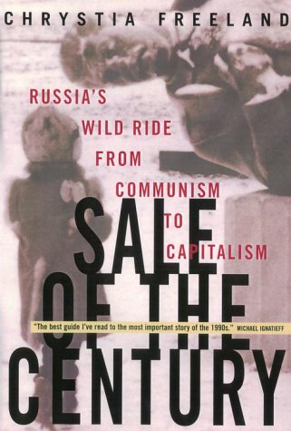 9780385258692: Sale of the Century: Russia's Wild Ride from Communism to Capitalism