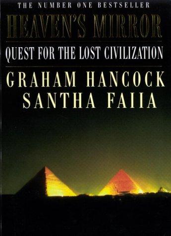 9780385258944: Heaven's mirror : quest for the lost civilization / Graham Hancock and Santha Faiia