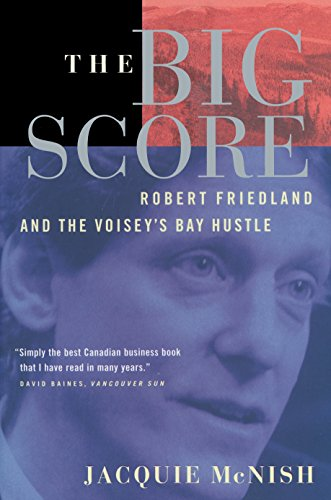 9780385259064: The Big Score: Robert Friedland, INCO, And The Voisey's Bay Hustle