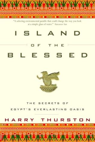 Island of the Blessed : The Secrets of Egypt's Everlasting Oasis