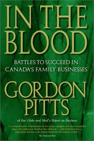 9780385259736: In The Blood: Battles to Succeed in Canada's Family Businesses
