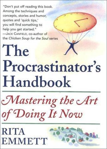 9780385259965: The Procrastinator's Handbook : Mastering the Art of Doing It Now