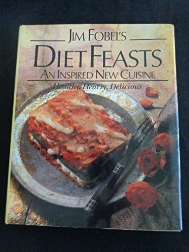 Jim Forbel's Diet Feasts an Inspired New Cuisine: Fobel, Jim