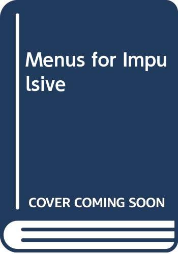 9780385260138: Menus for Impulsive Living: A Revolutionary Approach to Organizing and Energizing Your Life