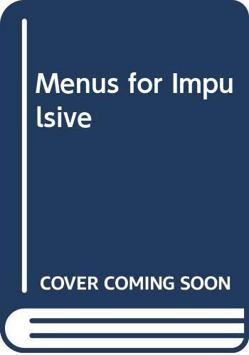 9780385260138: Menus for Impulsive Living