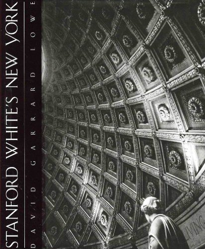Stanford White's New York: Lowe, David Garrard