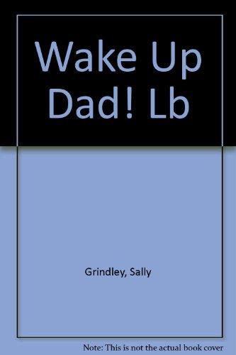 9780385260183: Wake Up Dad! Lb