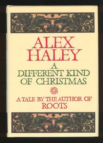 A Different Kind of Christmas (Signed & Inscribed): Haley, Alex