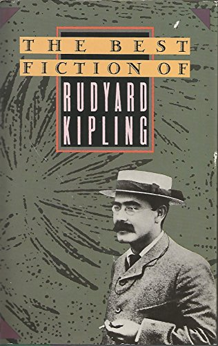 The Best Fiction of Rudyard Kipling: Rudyard Kipling