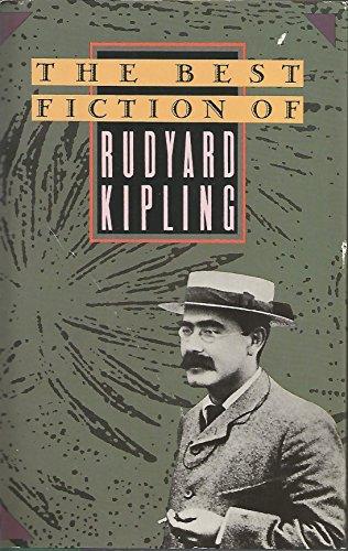 The Best Fiction of Rudyard Kipling: Rudyard Kipling