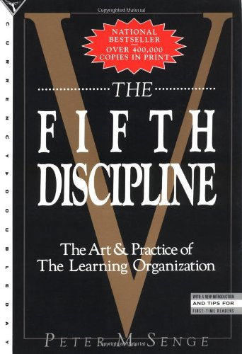 The Fifth Discipline: The Art & Practice: Peter M. Senge