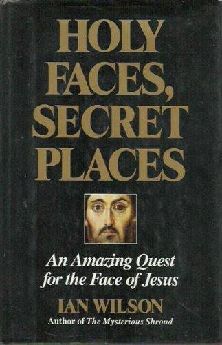 Holy Faces, Secret Places: Wilson, Ian