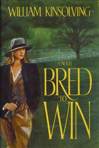 Bred to Win: Kinsolving, William