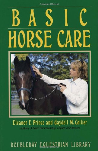 9780385261999: Basic Horse Care (Doubleday Equestrian Library)