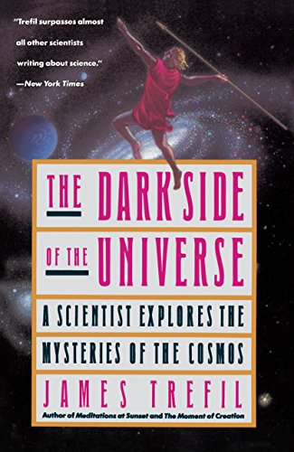 The Dark Side of the Universe: A: Trefil, James