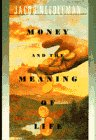 9780385262415: The Money and the Meaning of Life