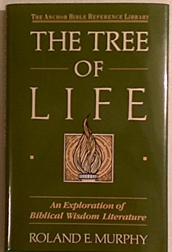 9780385262446: The Tree of Life: An Exploration of Biblical Wisdom Literature (Anchor Yale Bible Reference Library)