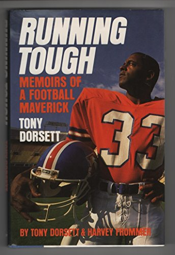 Running Tough: Memoirs of A Football Maverick: Tony Dorsett, Harvey
