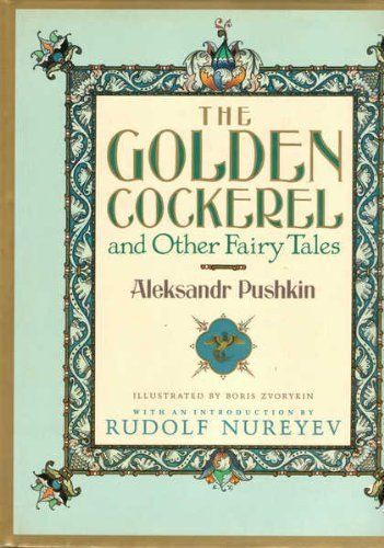 Golden Cockerel, The: Pushkin, Aleksandr Sergeevich