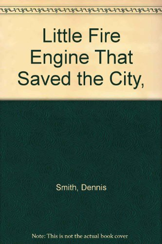 9780385262583: Little Fire Engine That Saved the City,