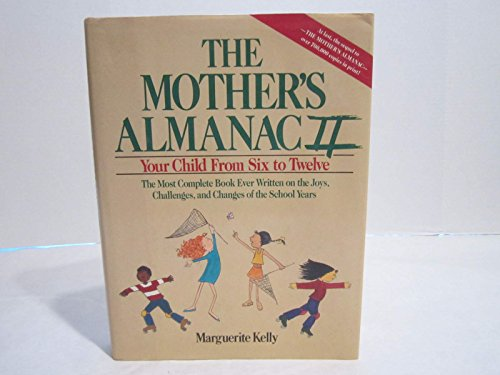9780385262835: The Mother's Almanac II: Your Child From Six to Twelve
