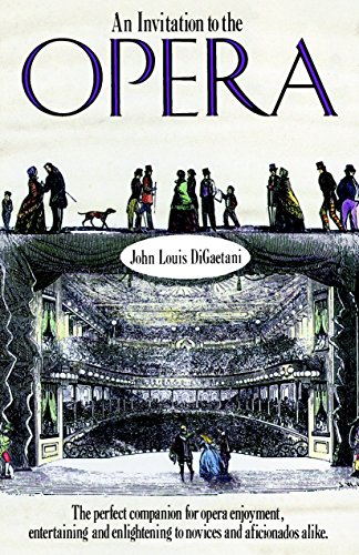 9780385263399: An Invitation to the Opera: The Perfect Companion for Opera Enjoyment, Entertaining and Enlightening to Novices and Aficionados Alike