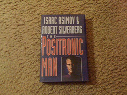 9780385263429: The Positronic Man