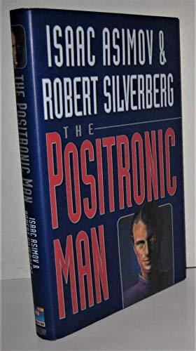 The Positronic Man: Isaac Asimov, Robert