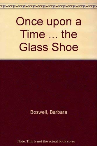 9780385263580: Once upon a Time a Glass Shoe