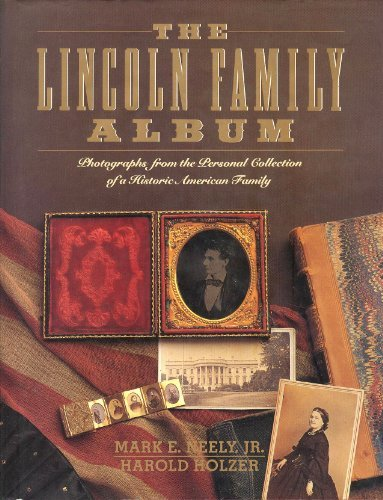 The Lincoln Family Album: Photographs from the Personal Collection of a Historic American Family: ...