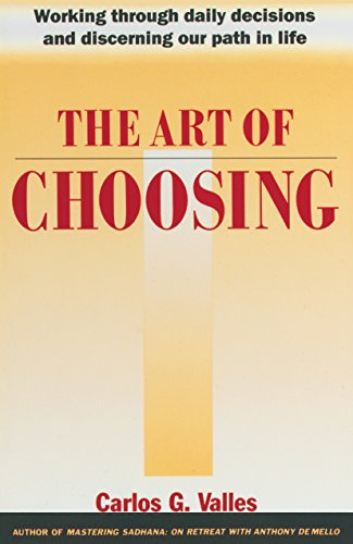 The Art of Choosing: Working Through Daily: Carlos G. Valles