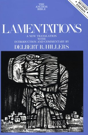 Lamentations (Anchor Yale Bible Commentaries): Hillers, Delbert