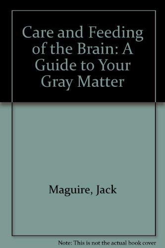 Care & Feeding of the Brain: Maguire, Jack
