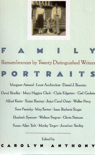 Family Portraits: Remembrances by Twenty Distinguished Writers: Anthony, Carolyn