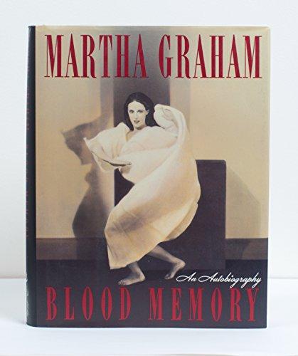 Blood Memory: An autobiography: Graham, Martha