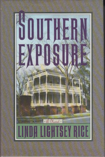 Southern Exposure (SIGNED Plus SIGNED LETTER): Rice, Linda Lightsey