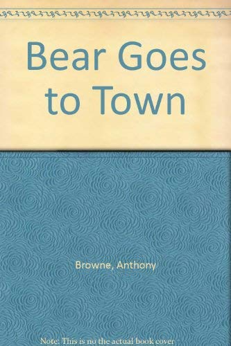 9780385265256: Bear Goes to Town