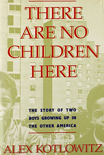 There Are No Children Here: Kotlowitz, Alex