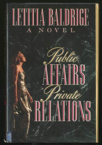 Public Affairs, Private Relations: Baldrige, Letitia
