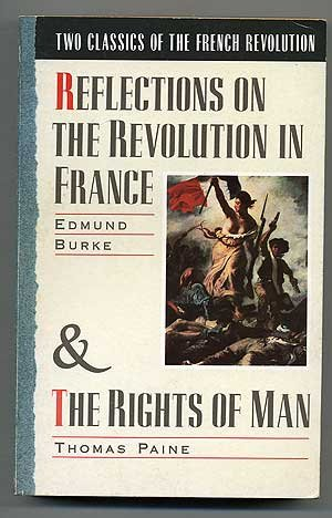 Two Classics of the French Revolution: Reflections: Edmund Burke, Thomas
