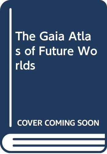 9780385266055: Gaia Atlas of Future Worlds, The