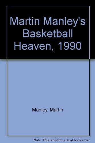 Martin Manleys Basketball Heaven: Manley, Martin