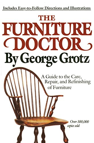 9780385266703: The Furniture Doctor: A Guide to the Care, Repair, and Refinishing of Furniture
