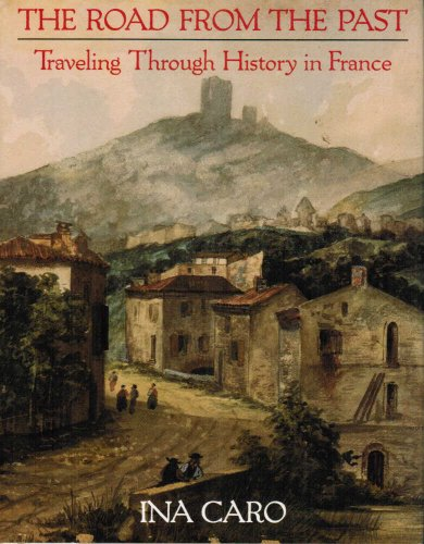 9780385266727: The Road from the Past. Traveling Through History in France