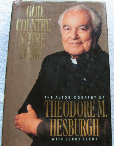 9780385266802: God, Country, Notre Dame: The Autobiography of Theodore M. Hesburgh