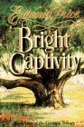 BRIGHT CAPTIVITY (Book One of the Georgia: Eugenia Price