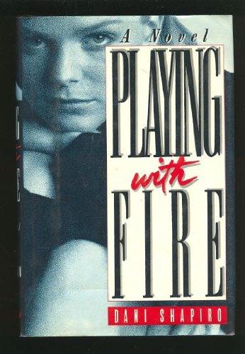 Playing With Fire: Shapiro, Dani