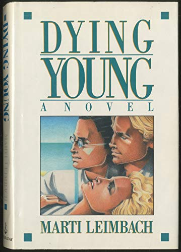 Dying Young (Signed First Edition): Marti Leimbach