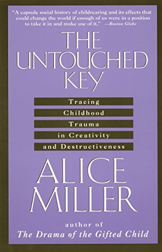 9780385267649: The Untouched Key: Tracing Childhood Trauma in Creativity and Destructiveness